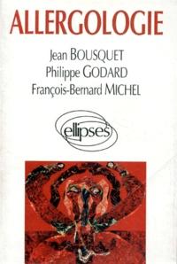 Jean Bousquet et Philippe Godard - Allergologie.