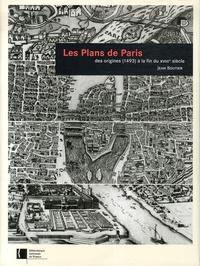 Jean Boutier - Les Plans de Paris - Des origines (1493) à la fin du XVIIIe siècle.