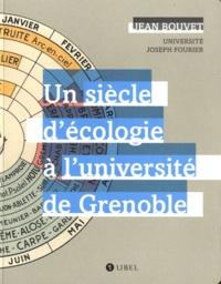 Jean Bouvet - Un siècle d'écologie à l'université de Grenoble.
