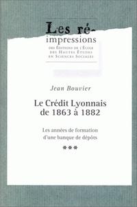 Jean Bouvier - Le Crédit lyonnais de 1863 à 1882. - Les années de formation d'une banque de dépôts, 3 volumes.