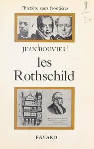 Jean Bouvier et François Furet - Les Rothschild.