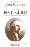 Jean Bouvier - Les Rothschild.