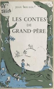 Jean Bouzol et Claire Paliard - Les contes de grand-père.