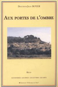 Jean Boyer - Aux portes de l'ombre.