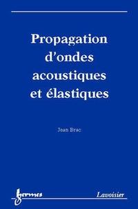 Jean Brac - Propagation d'ondes acoustiques et élastiques.