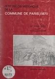 Jean Braire et Jean Bruhat - Petit précis historique de la Commune de Paris, 1871 - Édité pour le 96e anniversaire en vue de la célébration du centenaire de la Commune de Paris.