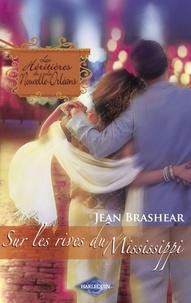 Jean Brashear - Sur les rives du Mississippi (Saga Les Héritières de la Nouvelle-Orléans vol. 7).