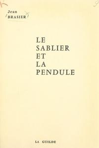 Jean Brasier - Le sablier et la pendule.