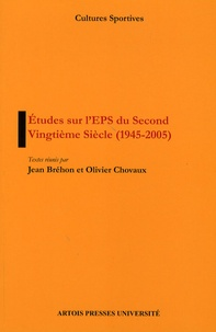 Jean Bréhon - Etude sur l'EPS du Second Vingtième Siècle (1945-2005).