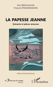 Jean Breschand et François Prodromides - La papesse Jeanne - Scénario et pièces annexes.