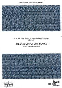 Jean Bresson et Carlos Agon - The OM Composer's Book - Volume 3.