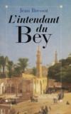 Jean Bressot - L'intendant du Bey.