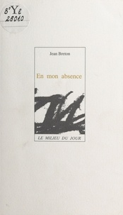 Jean Breton - En mon absence.