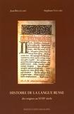 Jean Breuillard et Stéphane Viellard - Histoire de la langue russe - Des origines au XVIIIe siècle.