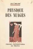 Jean Bricard et Charles Maurain - Physique des nuages.