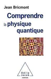 Jean Bricmont - Comprendre la physique quantique.