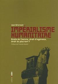Jean Bricmont - Impérialisme humanitaire - Droits de l'homme, droit d'ingérence, droit du plus fort ?.