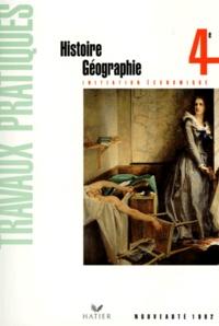 HISTOIRE GEOGRAPHIE 4EME INITIATION ECONOMIQUE. Travaux pratiques, programme 1992 - Jean Brignon |