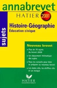 Histoire géographie éducation civique 3ème. Sujets, édition 2001 - Jean Brignon   Showmesound.org