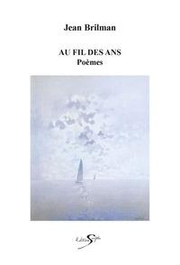 Jean Brilman - Au fil des ans - poèmes.