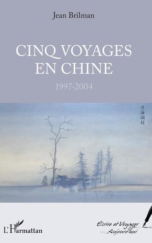 Jean Brilman - Cinq voyages en Chine (1997-2004).