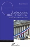 Jean Brilman - La démocratie étouffée par l'Etat - L'étatisme, idéologie dominante en France.