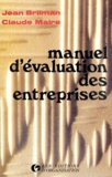 Jean Brilman et Claude Maire - Manuel d'évaluation des entreprises - Sociétés cotées et non cotées.