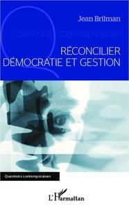 Jean Brilman - Réconcilier démocratie et gestion.