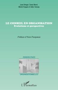 Jean Bringer - Le conseil en organisation - Evolutions et perspectives.