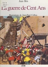 Jean Bris et Lucien Bély - La guerre de Cent Ans.