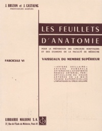 Jean Brizon et Jean Castaing - Les Feuillets d'anatomie - Tome 6, Vaisseaux du membre supérieur.