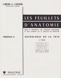 Jean Brizon et Jean Castaing - Les Feuillets d'anatomie - Tome 10, Ostéologie de la tête, première partie.