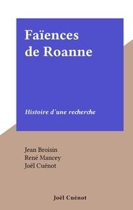 Jean Broisin et René Mancey - Faïences de Roanne - Histoire d'une recherche.