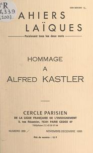 Jean Brossel et B. Cagnac - Hommage à Alfred Kastler.