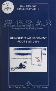 Jean Brousse et François Eyssette - M.B.S.A., management by smiling around (2). Humour et management pour l'an 2000.