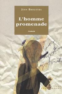 Jean Broustra - L'homme promenade.