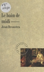 Jean Broustra - Le bain de midi.