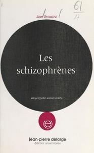 Jean Broustra - Les schizophrènes.