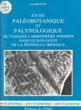 Jean Broutin - Étude paléobotanique et palynologique du passage carbonifère permien dans le sud-ouest de la péninsule Ibérique.