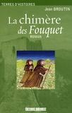 Jean Broutin - La chimère des Fouquet.