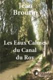 Jean Broutin - Les Eaux Calmes du Canal du Roy.
