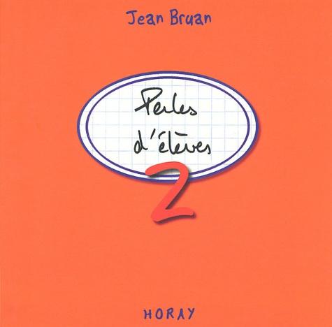 Jean Bruan - Perles d'élèves - Tome 2.