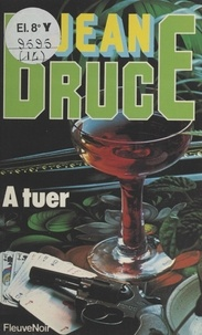 Jean Bruce - A tuer - O.S.S. 117.