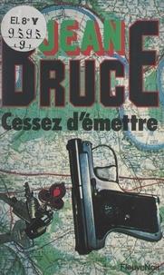 Jean Bruce - Cessez d'émettre.