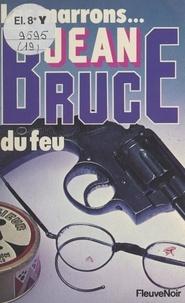 Jean Bruce - Les marrons du feu.