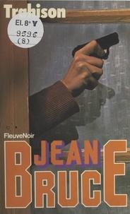 Jean Bruce - O.S.S. 117 : Trahison.