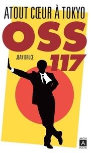 Jean Bruce - OSS 117  : Atout coeur à Tokyo.
