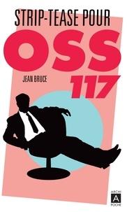 Jean Bruce - Striptease pour OSS 117.
