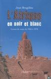 Jean Brugidou - L'Afrique en noir et blanc - Carnet de route de 1956 à 1970.