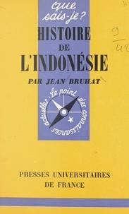 Jean Bruhat et Paul Angoulvent - Histoire de l'Indonésie.